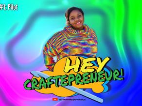 Debut of Hey Craftepreneur!