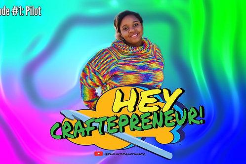 Hey Craftepreneur! Podcast Pilot Episode