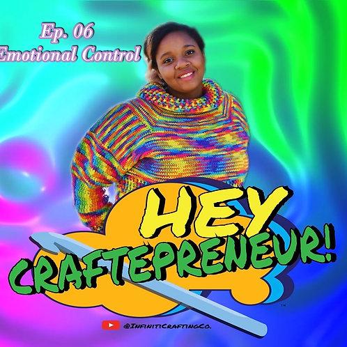 Hey Craftepreneur! Podcast Episode 6