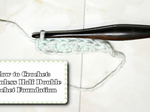 How to Crochet the Chainless Half Double Crochet Foundation
