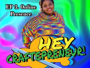 Hey Craftepreneur! Podcast Episode #3