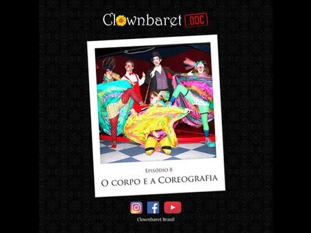 CLOWNBARET.DOC - Episódio 8:  O corpo e a coreografia