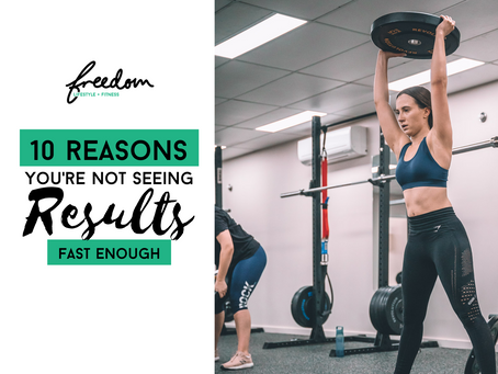 10 Reasons Why You're Not Seeing Results Fast Enough