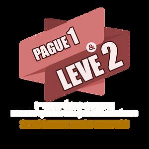 Pague 1 & Leve 2
