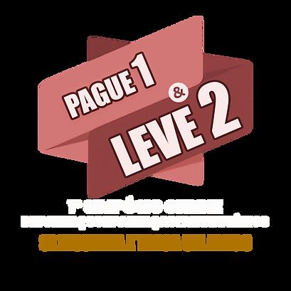 Pague 1 & Leve 2 (Promoção).png