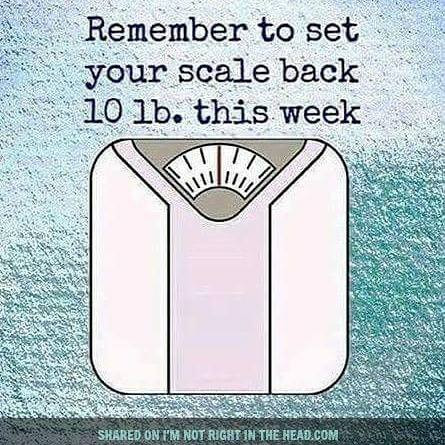 Set your scales back 10 lbs!