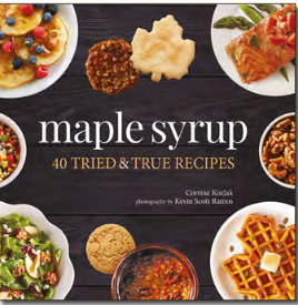 Maple Syrup, 40 Tried & True Recipes
