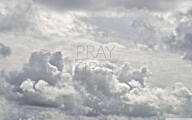 Pray Firstwp4052266.jpg
