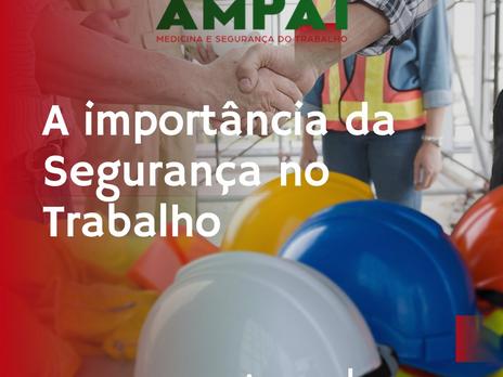 A IMPORTÂNCIA DA SEGURANÇA NO TRABALHO