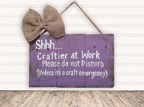 Shh Craftier at Work Wood Sign