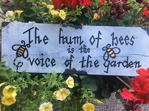 The Hum of Bees is the Voice of the Garden Wood Sign