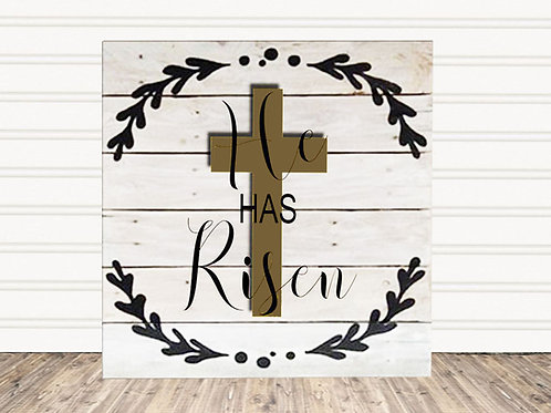 He Has Risen Wood Sign