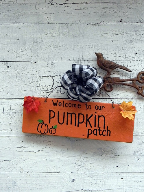 Welcome to Our Pumpkin Patch Wood Sign
