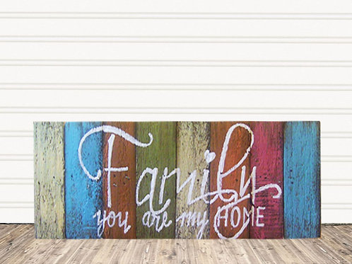 Family You Are My Home Wood Sign