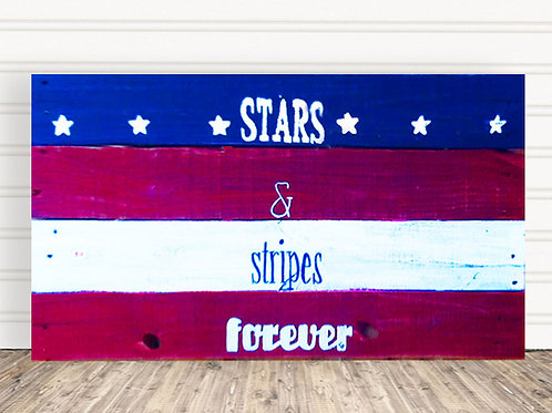 Stars and Stripes Forever Wood Sign