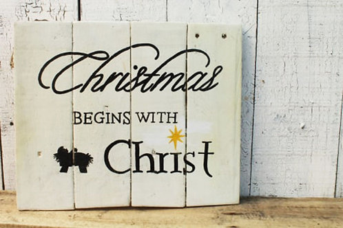 Christmas Begins with Christ Wood Sign