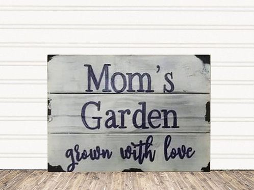 Mom's Garden Grown With Love Wood Sign