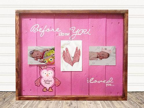 Before I Knew You I Loved You Wood Nursery Photo Frame