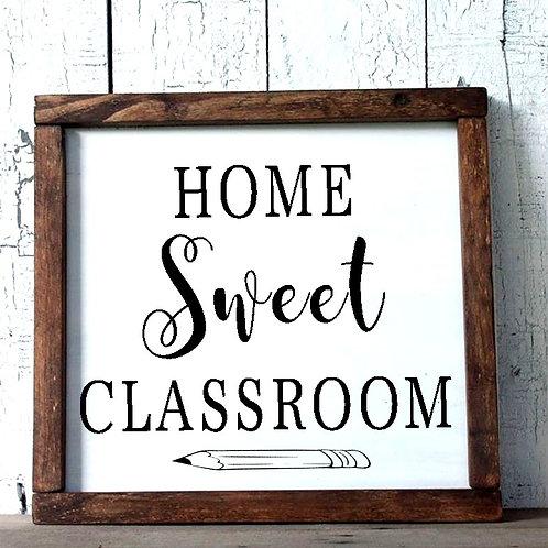 Home Sweet Classroom Wood Sign