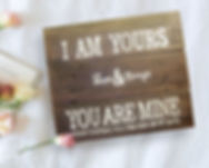 I-am-yours-and-you-are-mine-wood-sign.jp