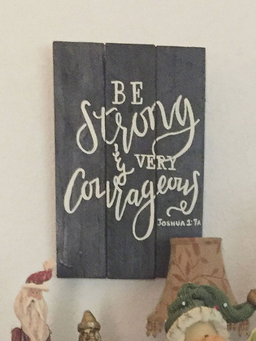 Be Strong And Very Courageous Wood Sign R20