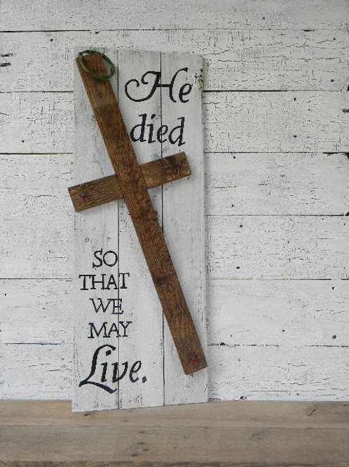 He Died So We May Live Wood Sign