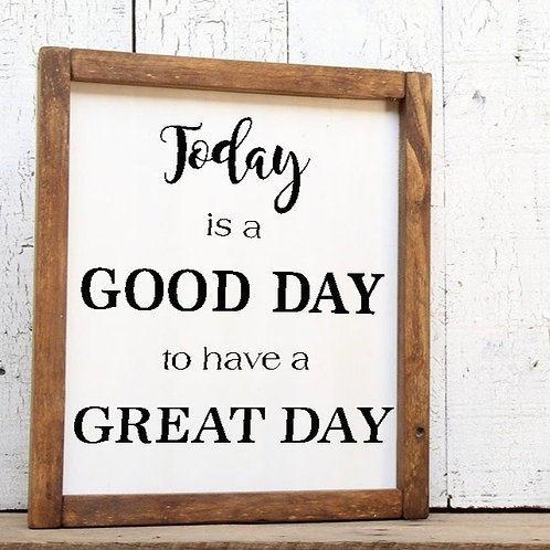 Today is a Good Day to Have a Great Day Wood Sign