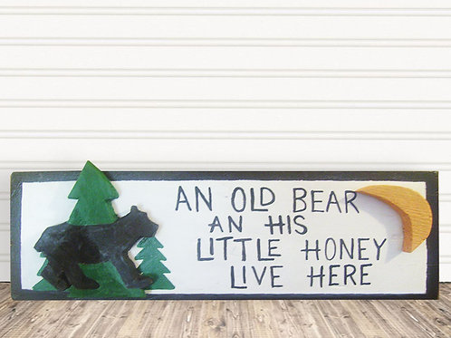 An Old Bear An His Little Honey Lives Here Wood Sign