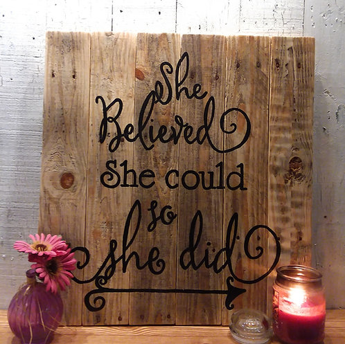 She Believed She Could So She Did Wood Sign