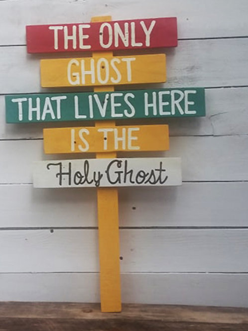 The Only Ghost That Lives Here Is The Holy Ghost Directional Wood Sign