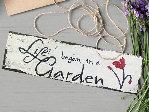 Life Began In The Garden Wood Sign