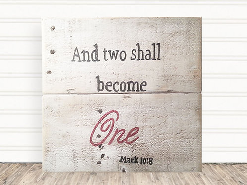 And The Two Shall Become One Wood Sign