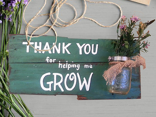 Thank You for Helping Me Grow Wood Sign