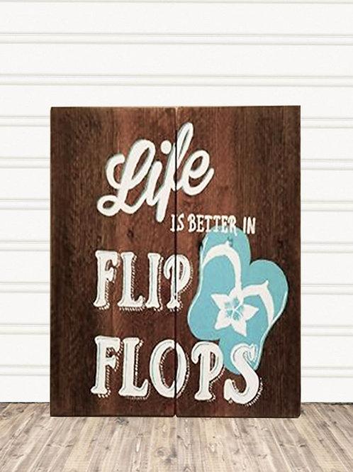 Life is Better in Flip Flops Wood Sign