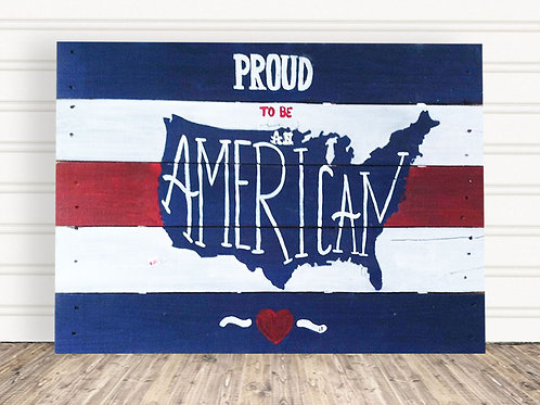 Proud To Be An American Wood Sign