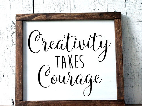 Creativity Takes Courage Wood Sign