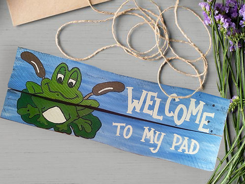 Welcome to My Pad Wood Sign