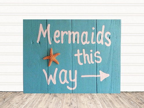 Mermaids This Way Wood Sign