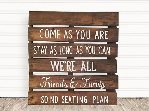 Come As You Are Stay As Long As You Can Wood Sign