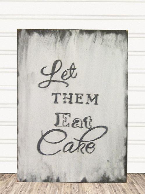 Let Them Eat Cake Wood Sign