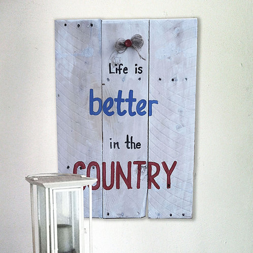 Life Is Better In The Country Wood Sign