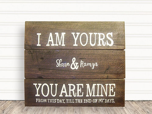 I Am Yours & You Are Mine Wood Sign