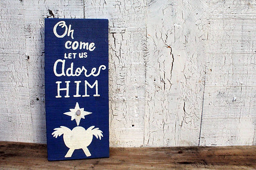 Oh Come Let Us Adore Him Wood Sign