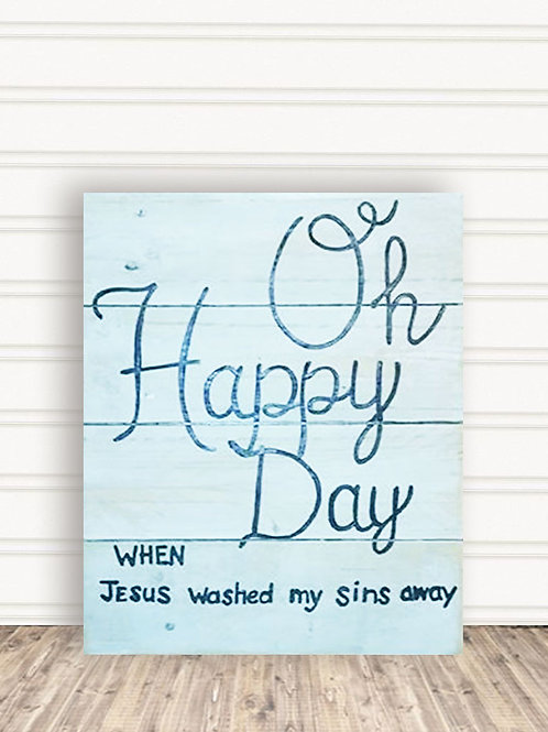 Oh Happy Day Wood Sign
