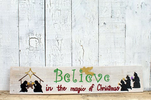 Nativity Scene Believe in the Magic of Christmas Wood Sign