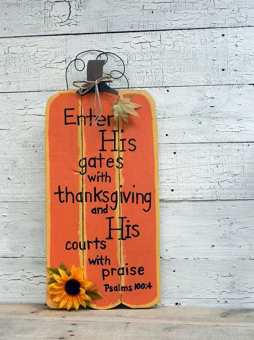 Rustic Pumpkin Thanksgiving Psalms 100:4 Wood Sign