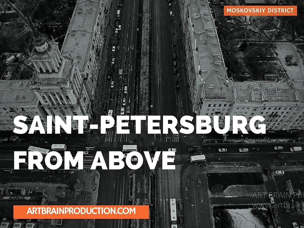SAINT-PETERSBURG FROM ABOVE: Moskovskiy District