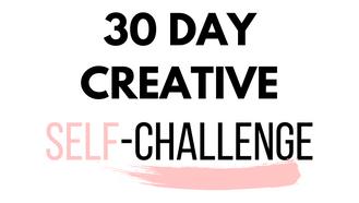 30 Days Creative-Self Challenge !