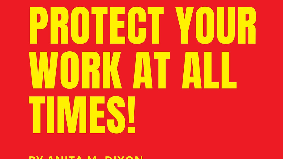 Protect Your Work At All Times