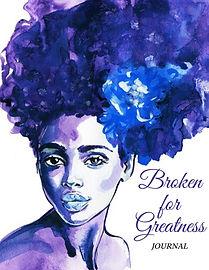 Broken for Greatness.jpg